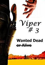 Viper # 3 Wanted Dead or Alive (Viper # 3 (Wanted Dead or Alive))
