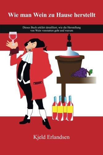 Wie man Wein zu Hause herstellt