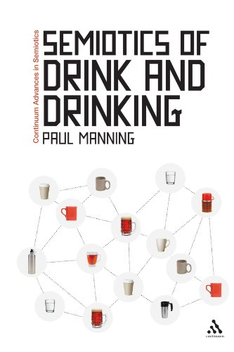 Semiotics of Drink and Drinking (Continuum Advances in Semiotics)