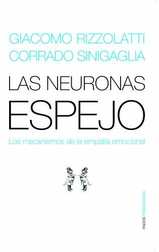 (Las Neuronas Espejo/ The Mirror Neurons: Los Mecanismos de la Empatia Emocional / The Mechanisms of Emotional Empathy (Transiciones / Transitions) (Spanish)