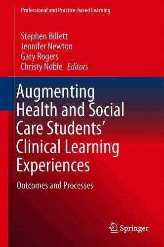 Augmenting Health and Social Care Students' Clinical Learning Experiences: Outcomes and Processes