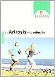 La artrosis y su solución (Plus Vitae)