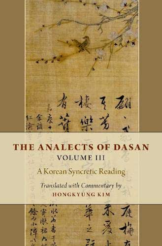 The Analects of Dasan, Volume III: A Korean Syncretic Reading