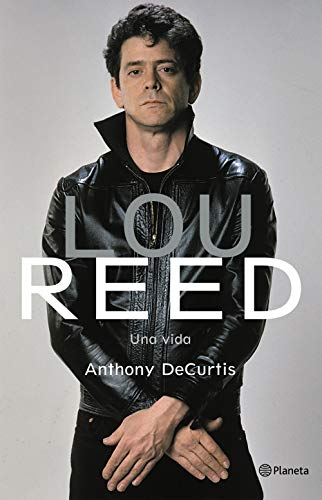 Lou Reed. Una vida (Spanish Edition)