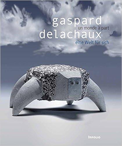 Lire un Gaspard Delachaux : Un monde à part epub pdf