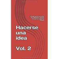 Hacerse una idea Vol. 2: Artículos para la formación de profesores de lenguas extranjeras y segundas lenguas (Spanish Edition)