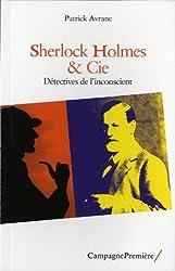 Sherlock Holmes & Cie - Détectives de l'inconscient
