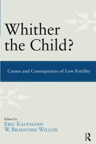 Whither the Child?: Causes and Consequences of Low Fertility
