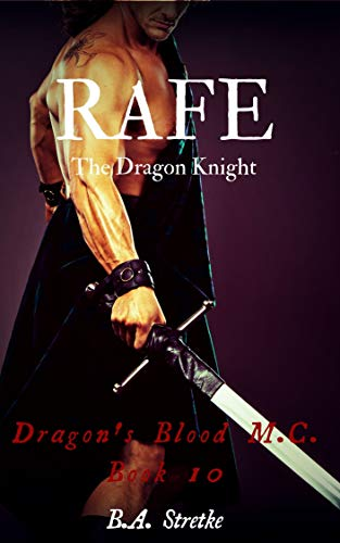 Rafe: The Dragon Knight (Dragon's Blood M.C. Book 10)