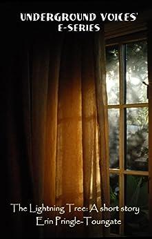 The Lightning Tree: A short story by [Pringle-Toungate, Erin]
