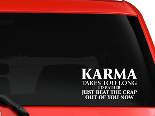 Karma takes too long funny quote car truck laptop notebook window decal sticker 6 inches white -