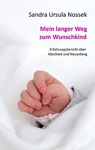 Mein langer Weg zum Wunschkind: Erfahrungsbericht über Abschied und Neuanfang