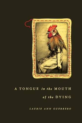 A Tongue in the Mouth of the Dying (Andres Montoya Poetry Prize) [Laurie Ann Guerrero] (Tapa Blanda)
