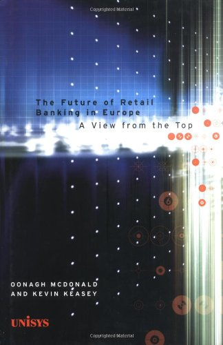 The Future of Retail Banking in Europe: A View from the Top