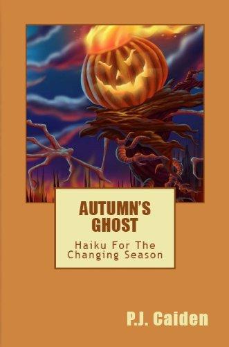 Autumn's Ghost (Haiku For The Changing Season) ()