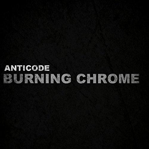 Burning Chrome by Anticode on Amazon Music - Amazon com