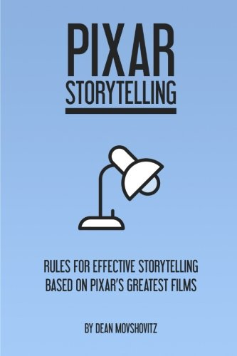 pixar-storytelling-rules-for-effective-storytelling-based-on-pixars-greatest-films