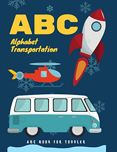 ABC Alphabet Transportation: ABC Books For Toddlers and Kids with color books ages 1-3 , 2-4 , preschoolers (toddler books ages 3-5 alphabet Book 1) por Clarke McCallister