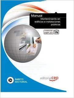 ICB Editores - Manual Mantenimiento En Edificios E Instalaciones Públicas. Formación Para El Empleo