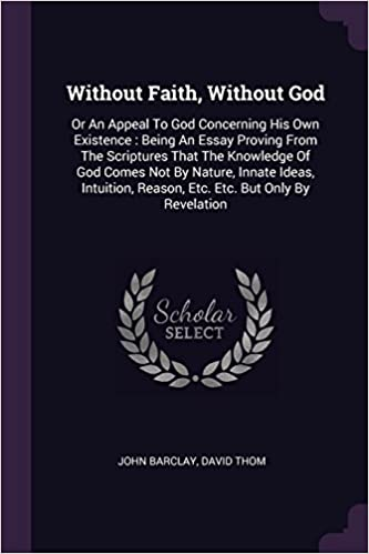 Without Faith, Without God: Or An Appeal To God Concerning