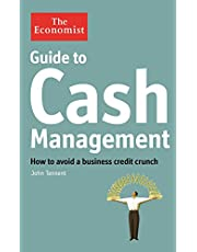 Guide to Cash Management: How to avoid a business credit crunch (Economist Books)