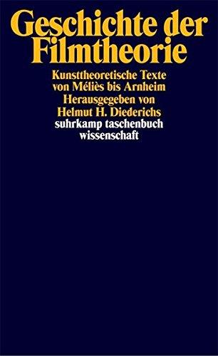 Geschichte der Filmtheorie: Kunsttheoretische Texte von Méliès bis Arnheim (suhrkamp taschenbuch wissenschaft)