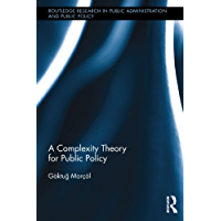A Complexity Theory for Public Policy (Routledge Research in Public Administration and Public Policy Book 1) (English Edition)