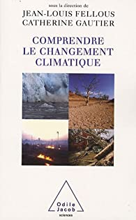 Comprendre le changement climatique par Jean-Louis Fellous