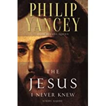 Jesus I Never Knew Study Guide: Written by Philip Yancey, 1997 Edition, Publisher: Zondervan Trade Books [Paperback]