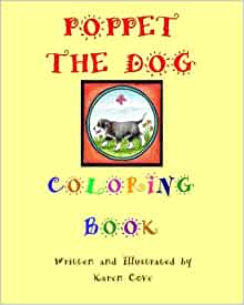 Poppet The Dog Coloring Book A Companion Book To The Poppet The Dog Series Karen Cove Karen