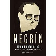 Negrín: Una biografía de la figura más difamada de la España del siglo XX