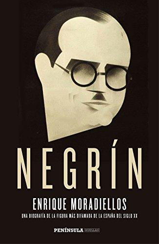 Descargar Libro Negrín: Una Biografía De La Figura Más Difamada De La España Del Siglo Xx Enrique Moradiellos