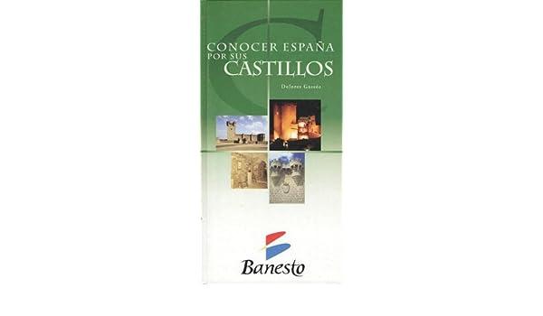 Conocer España por sus castillos: Amazon.es: Dolores Gassós, Mondadori: Libros