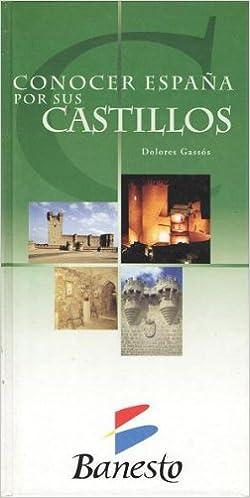 Conocer España por sus castillos: Amazon.es: Dolores Gassós ...