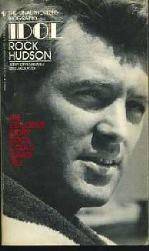 Idol: Rock Hudson : The True Story of an American Film Hero