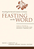 Feasting on the Word: Year B, Volume 3: Pentecost and Season after Pentecost 1 (Propers 3-16) (Feasting on the Word: Year B volume)
