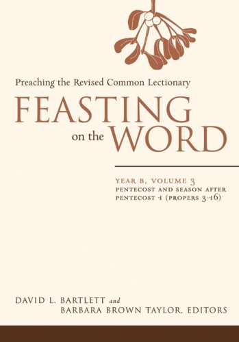 Feasting on the Word: Year B, Volume 3: Pentecost and Season after Pentecost 1 (Propers 3-16) (Feasting on the Word: Year B volume) cover