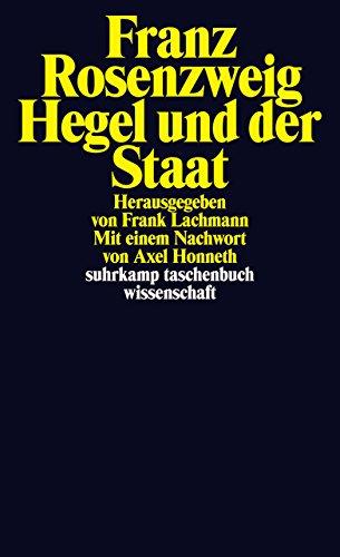 Hegel und der Staat (suhrkamp taschenbuch wissenschaft) Taschenbuch – 16. August 2010 Frank Lachmann Franz Rosenzweig Suhrkamp Verlag 3518295411