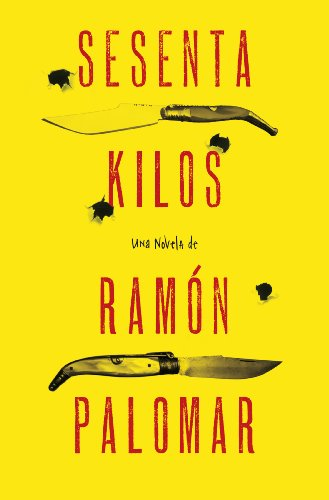 Sesenta kilos (Spanish Edition)