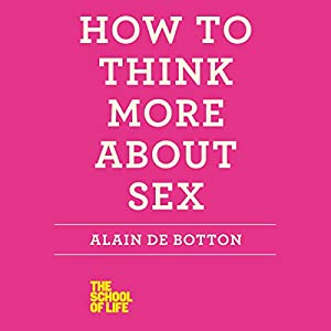 How to Think More About Sex Audiobook