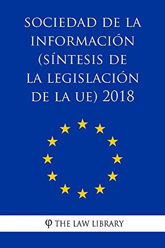 Sociedad de la información (Síntesis de la legislación de la UE) 2018 (Spanish Edition)