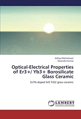Optical-Electrical Properties of Er3+/ Yb3+ Borosilicate Glass