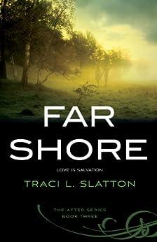 Far Shore (After Book 3) by [Slatton, Traci L.]