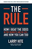 The Rule: How I Beat the Odds in the Markets and in Life_and How You Can Too