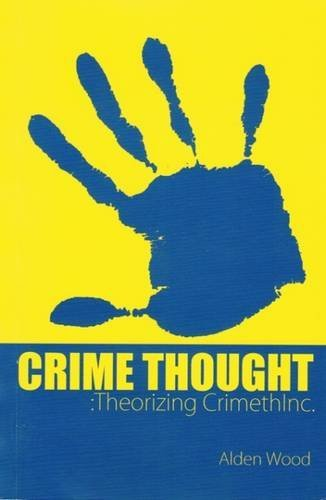 Crime Thought: Theorizing Crimethinc, Alden Wood