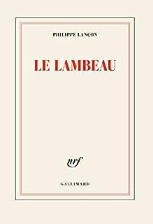 Le lambeau, Lançon, Philippe