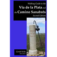Walking Guide to the Via de la  Plata and the Camino Sanabres Second Edition