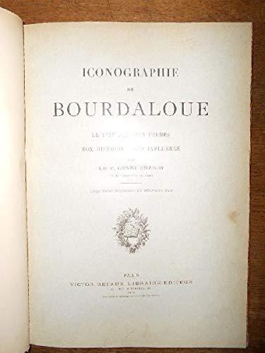 Iconographie De Bourdaloue. Le Type Aux Yeux Fermés. Son Histoire, Son Influence. Suivi De Le Portrait Lequeux. Le Portrait Ysabeau.