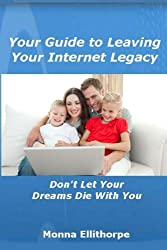 Your Guide to Leaving Your Internet Legacy