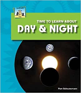 Time To Learn About Day & Night por Pam Scheunemann epub